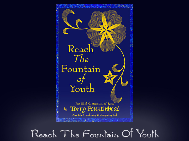 Reach The Fountain Of Youth - Part of Contemplations Series